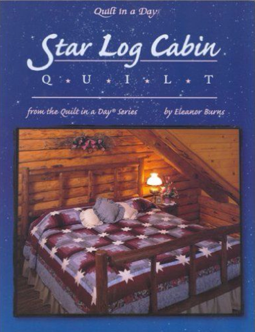 Star Log Cabin Quilt In A Day Series Eleanor Burns